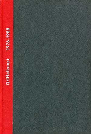 Griffelkunst – Verzeichnis der Editionen 1976-2000, Band I