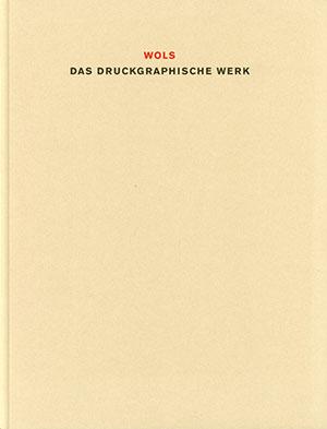 WOLS – das druckgraphische Werk