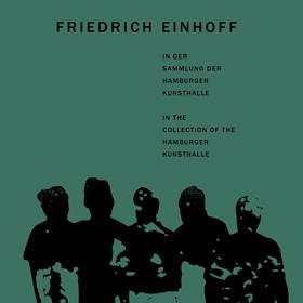 Buchvorstellung – Friedrich Einhoff in der Sammlung der Hamburger Kunsthalle